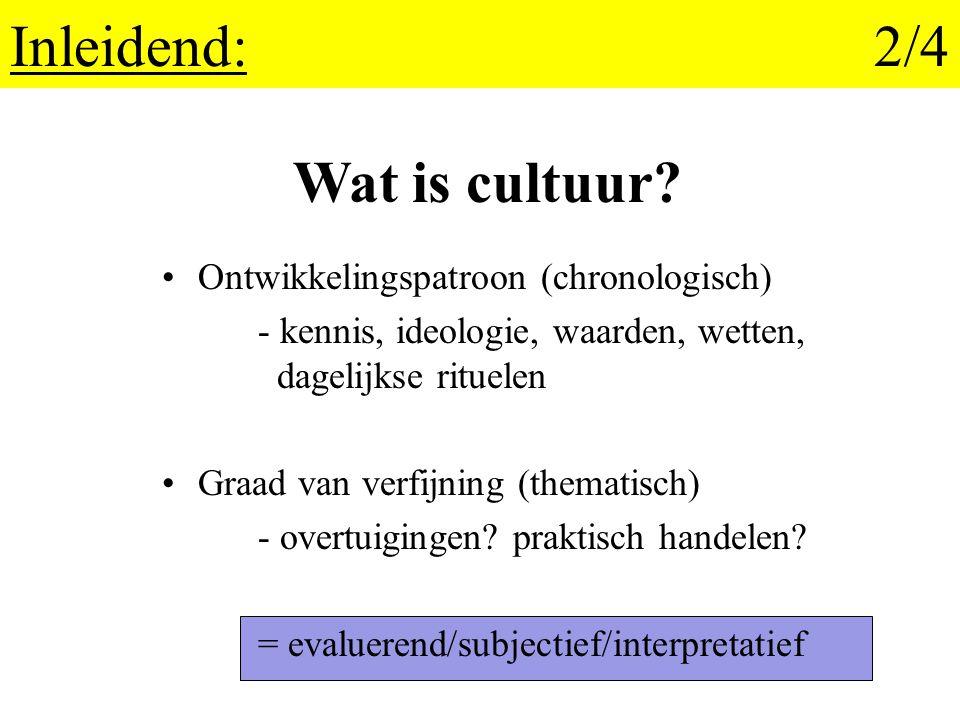 Inleidend:3/4 Een eigen manier van leven = descriptief/objectief/zonder verdere interpretatie Wat is cultuur?