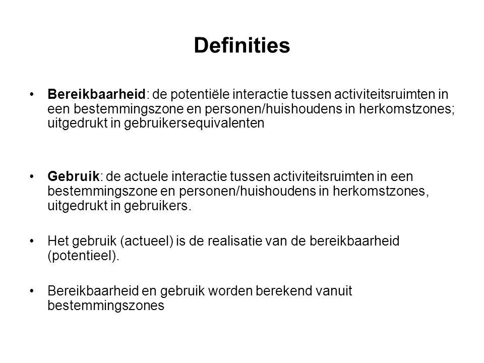 Definities Bereikbaarheid: de potentiële interactie tussen activiteitsruimten in een bestemmingszone en personen/huishoudens in herkomstzones; uitgedr