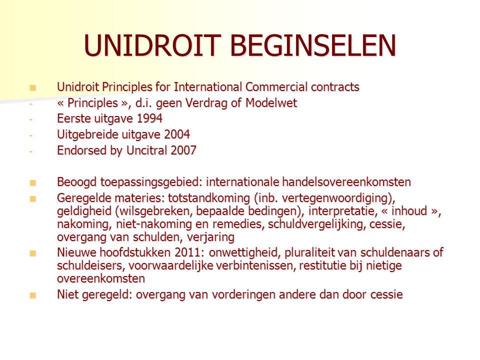 UNIDROIT BEGINSELEN Unidroit Principles for International Commercial contracts Unidroit Principles for International Commercial contracts - « Principles », d.i.