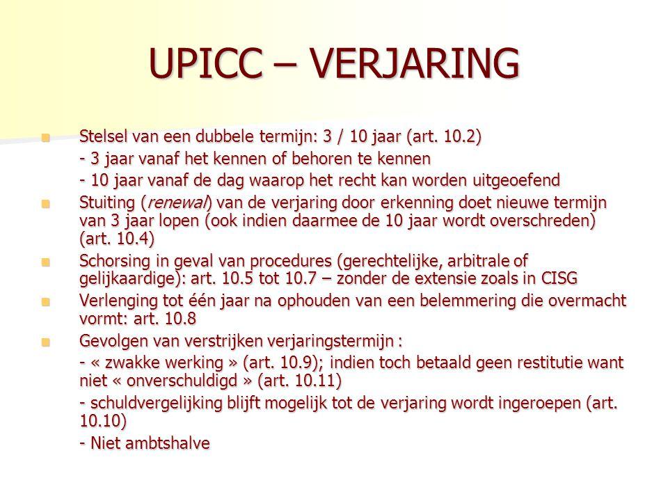 UPICC – VERJARING Stelsel van een dubbele termijn: 3 / 10 jaar (art.