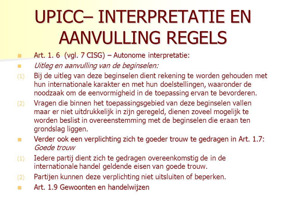UPICC– INTERPRETATIE EN AANVULLING REGELS Art.1. 6 (vgl.