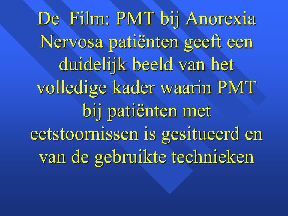 De Film: PMT bij Anorexia Nervosa patiënten geeft een duidelijk beeld van het volledige kader waarin PMT bij patiënten met eetstoornissen is gesitueer