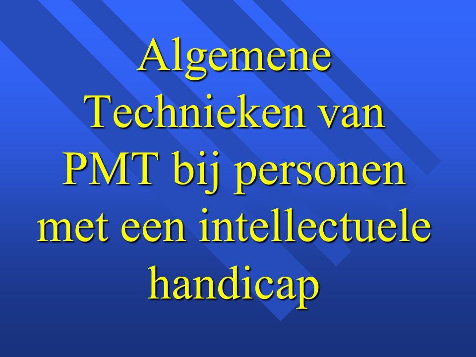 Algemene Technieken van PMT bij personen met een intellectuele handicap