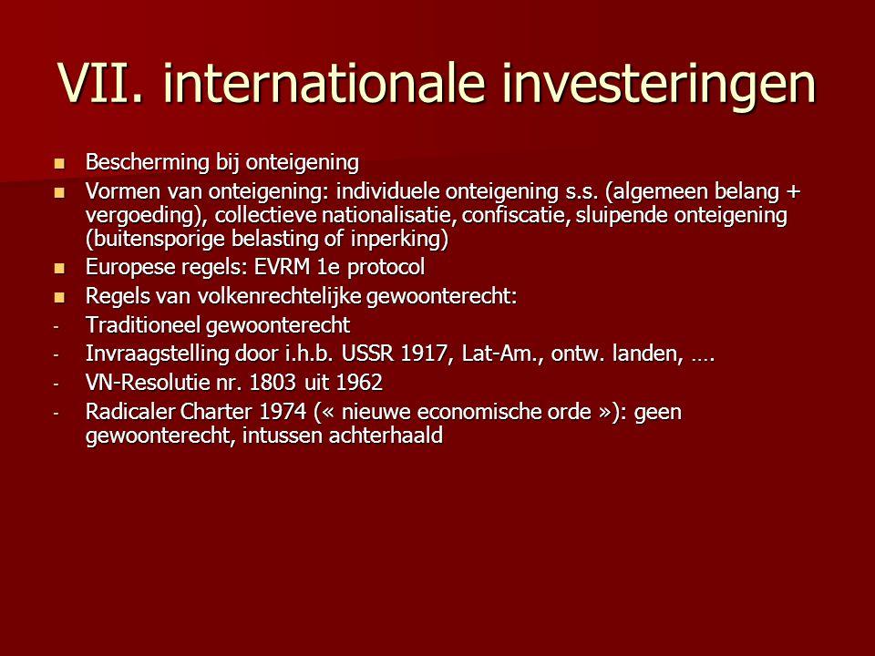VII. internationale investeringen Bescherming bij onteigening Bescherming bij onteigening Vormen van onteigening: individuele onteigening s.s. (algeme