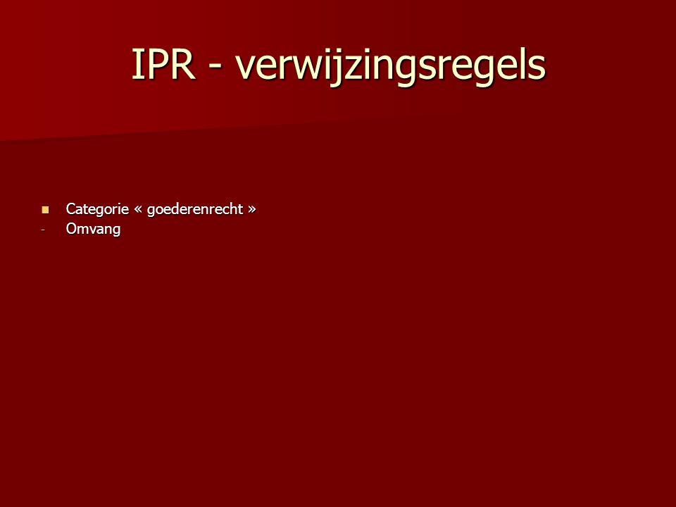 IPR verwijzingsregels Categorie « contractenrecht »: EVO-Verdraag (va 17-12-2009 Vervangen door Vo.