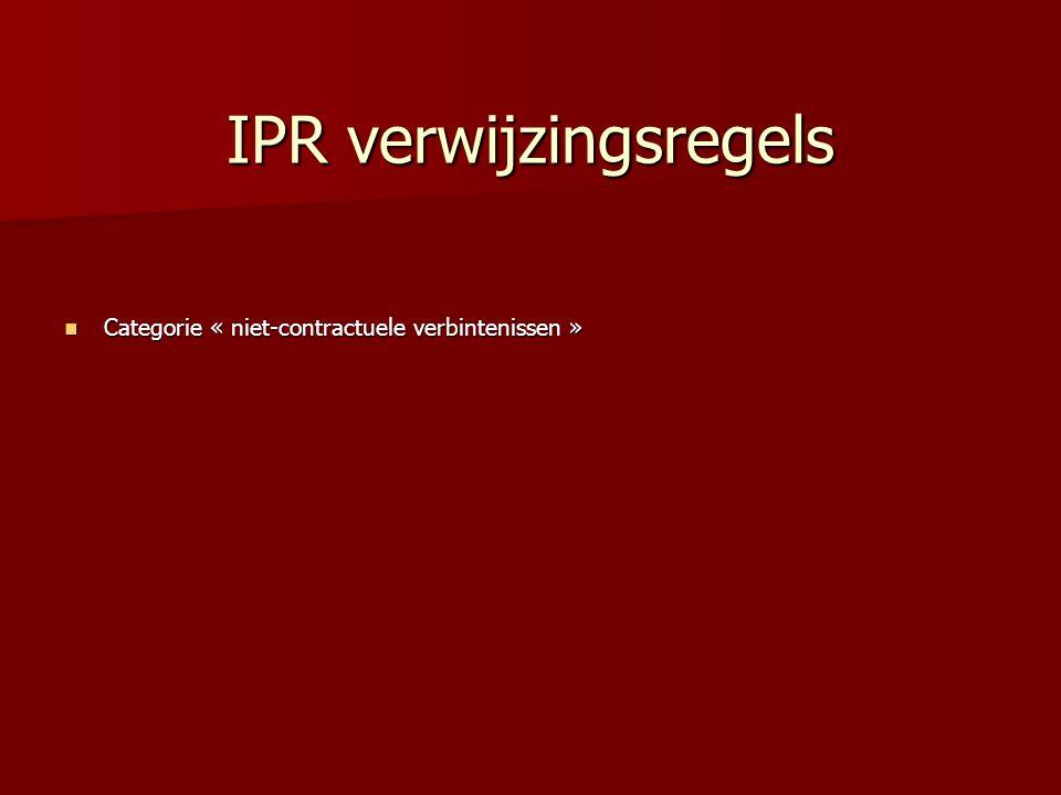 IPR materieel IPR « Materiële regels van IPR » (afwijkende regels voor transnationale rechtsverhoudingen) zijn soms zuiver nationaal « Materiële regels van IPR » (afwijkende regels voor transnationale rechtsverhoudingen) zijn soms zuiver nationaal Meestal internationaal en gebaseerd op verdragen (verschillende methoden: modelwet, regels in verdrag zelf, enz.) Meestal internationaal en gebaseerd op verdragen (verschillende methoden: modelwet, regels in verdrag zelf, enz.) Sommige verdragen gaan verder: ook intern uniform recht Sommige verdragen gaan verder: ook intern uniform recht Pas op: Pas op: - meestal eerst verwijzingsregel toepassen - niet-uniform recht subsidiair van toepassing (lacunes)