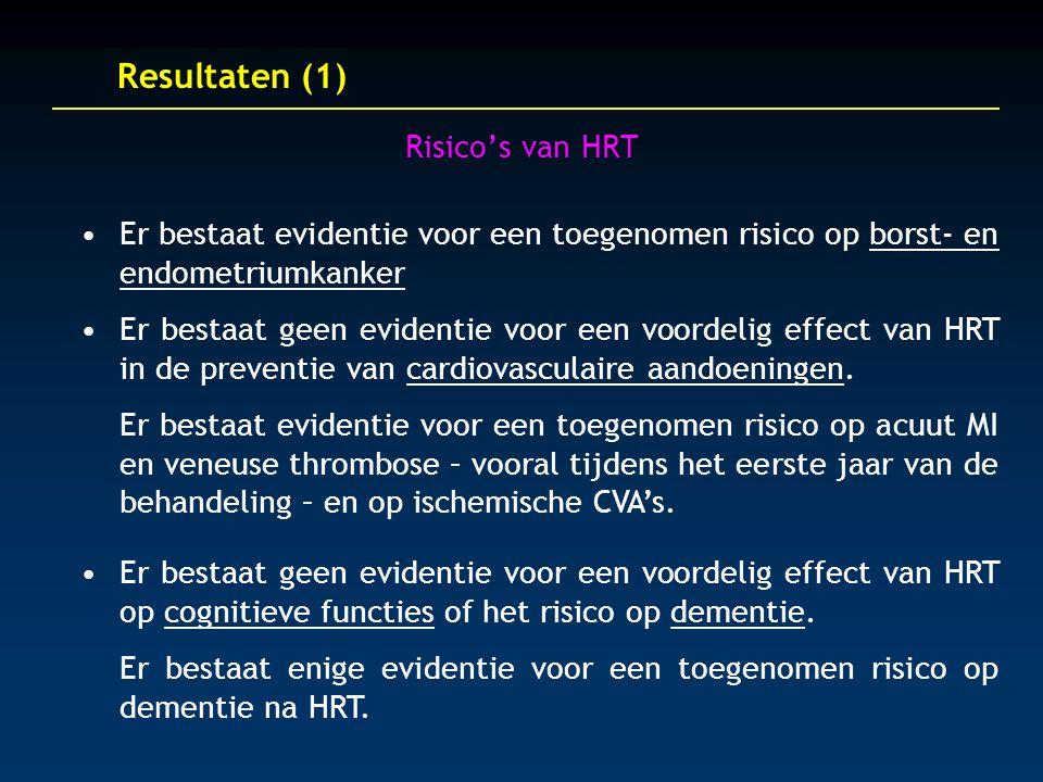 Resultaten (1) Risico's van HRT Er bestaat evidentie voor een toegenomen risico op borst- en endometriumkanker Er bestaat geen evidentie voor een voordelig effect van HRT in de preventie van cardiovasculaire aandoeningen.