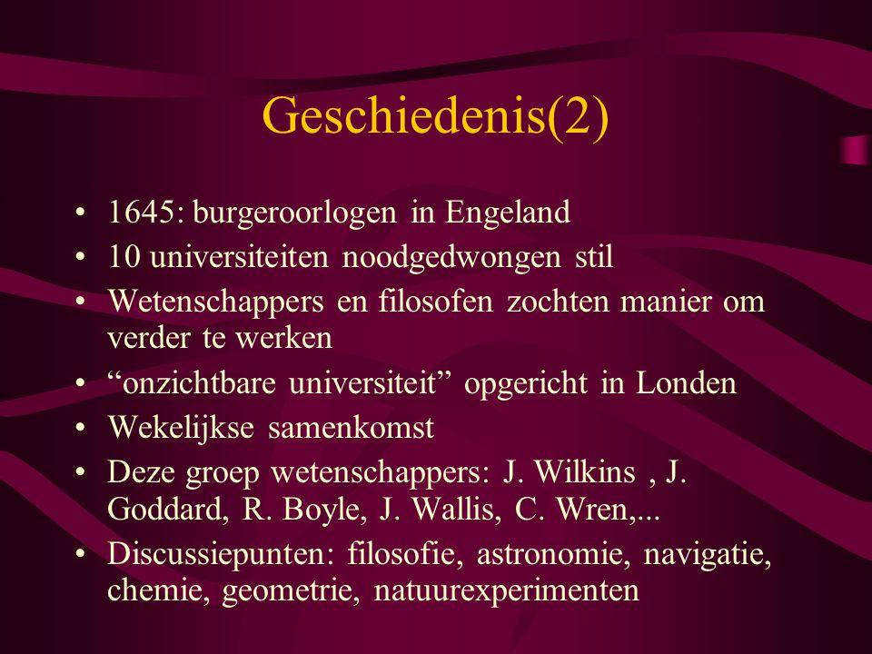 """Geschiedenis(2) 1645: burgeroorlogen in Engeland 10 universiteiten noodgedwongen stil Wetenschappers en filosofen zochten manier om verder te werken """""""