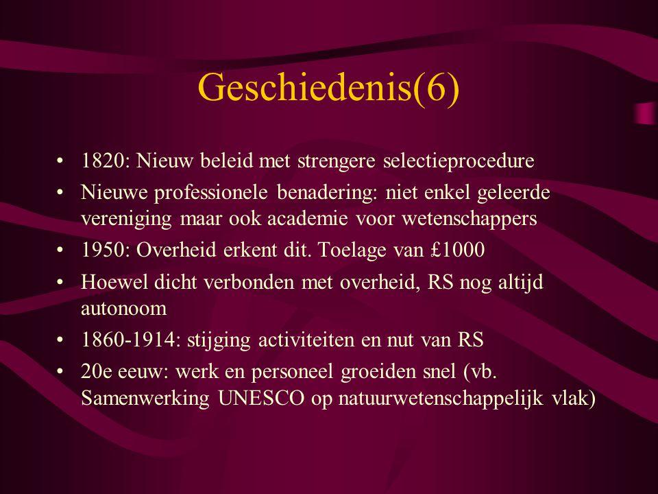 Geschiedenis(6) 1820: Nieuw beleid met strengere selectieprocedure Nieuwe professionele benadering: niet enkel geleerde vereniging maar ook academie v