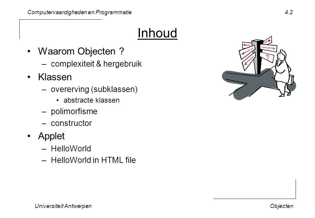 Computervaardigheden en Programmatie Universiteit AntwerpenObjecten 4.2 Inhoud Waarom Objecten .