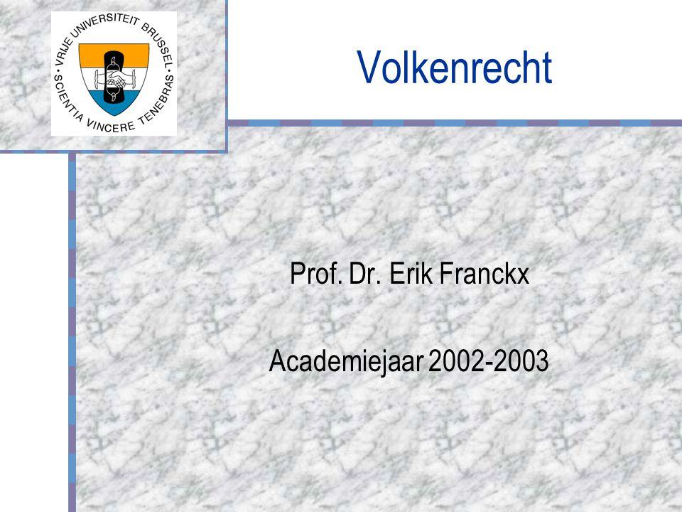 Volkenrecht Prof. Dr. Erik Franckx Academiejaar 2002-2003