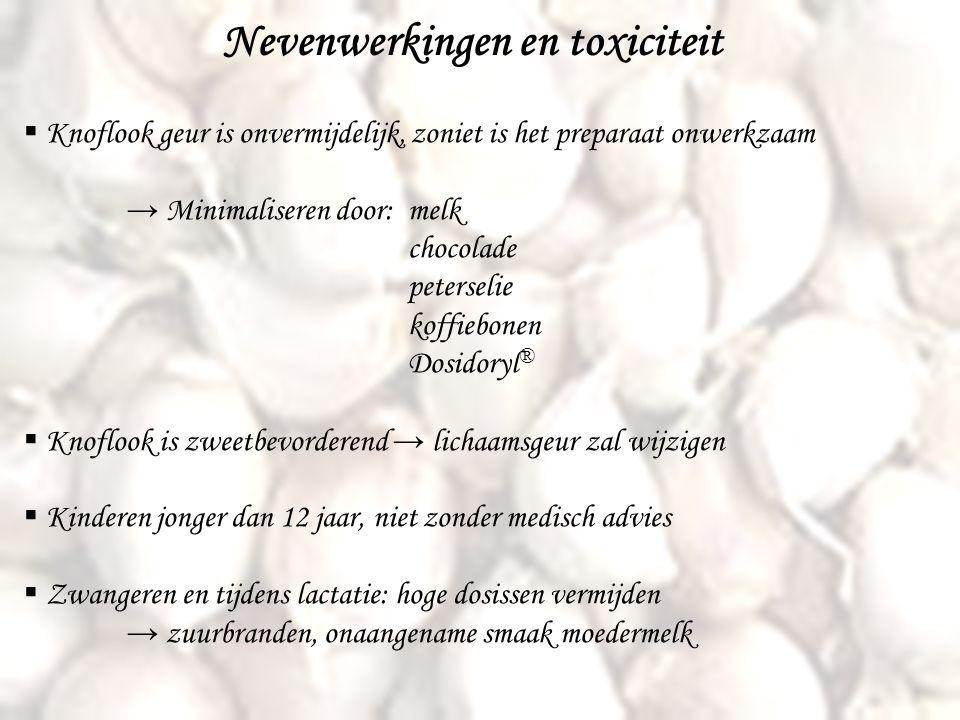 Nevenwerkingen en toxiciteit  Knoflook geur is onvermijdelijk, zoniet is het preparaat onwerkzaam → Minimaliseren door:melk chocolade peterselie koff