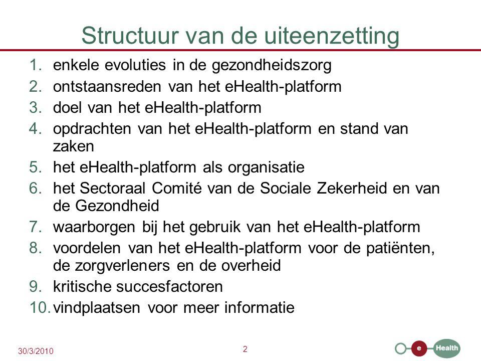 3 30/3/2010 1.Enkele evoluties in de gezondheidszorg  meer chronische zorg i.p.v.