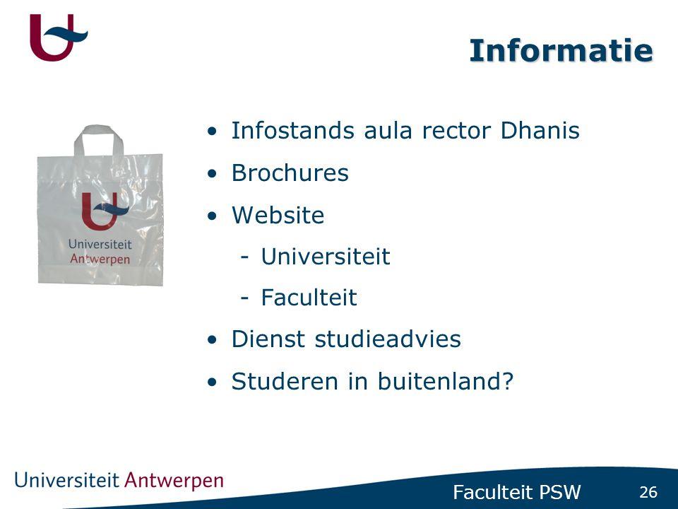 26 Faculteit PSW Informatie Infostands aula rector Dhanis Brochures Website -Universiteit -Faculteit Dienst studieadvies Studeren in buitenland?
