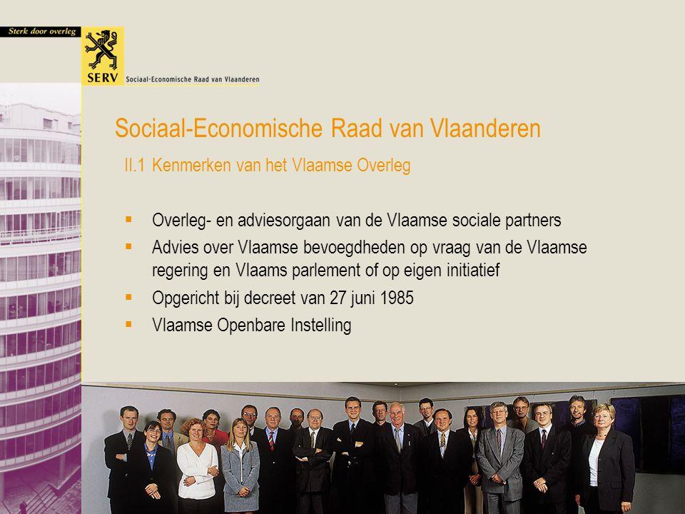 Lezing VUB Vlaams Overleg 19 mei 2005 15 II.1Kenmerken van het Vlaamse Overleg  Overleg- en adviesorgaan van de Vlaamse sociale partners  Advies ove
