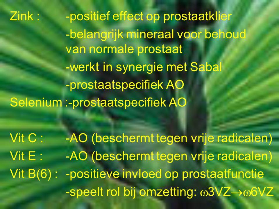 Zink :-positief effect op prostaatklier -belangrijk mineraal voor behoud van normale prostaat -werkt in synergie met Sabal -prostaatspecifiek AO Selen