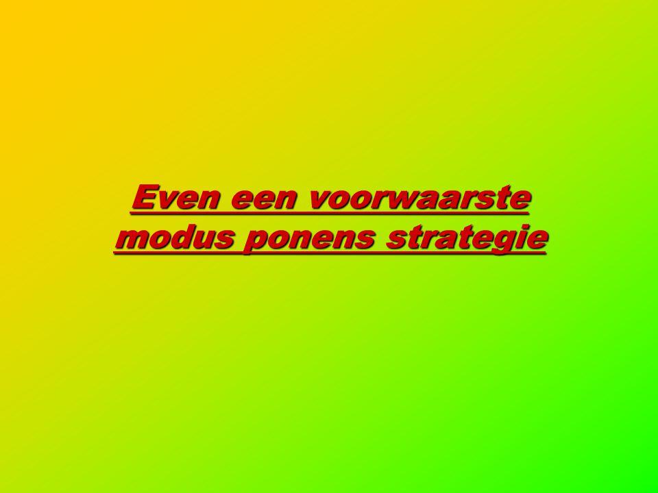 Even een voorwaarste modus ponens strategie