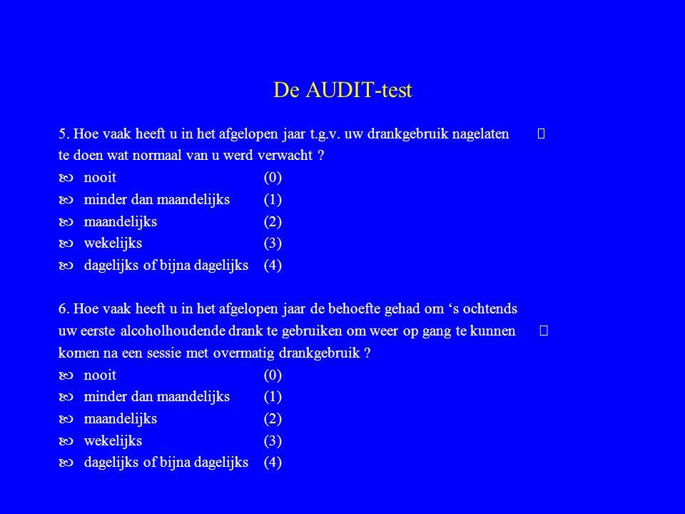 De AUDIT-test 5. Hoe vaak heeft u in het afgelopen jaar t.g.v. uw drankgebruik nagelaten  te doen wat normaal van u werd verwacht ? nooit(0) minder d