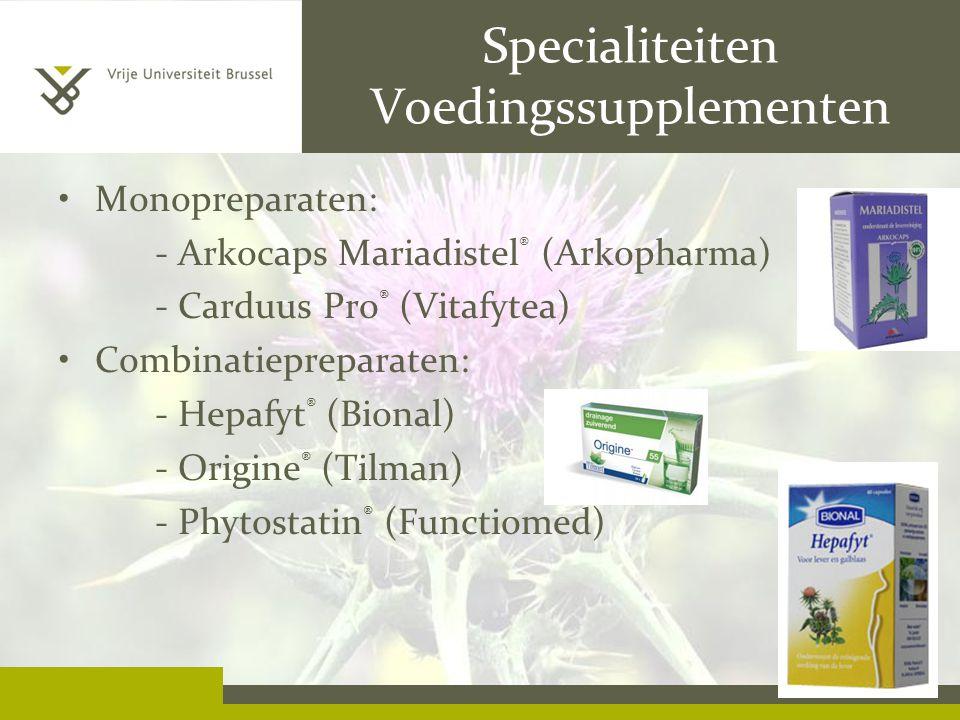 Specialiteiten Voedingssupplementen Monopreparaten: - Arkocaps Mariadistel ® (Arkopharma) - Carduus Pro ® (Vitafytea) Combinatiepreparaten: - Hepafyt ® (Bional) - Origine ® (Tilman) - Phytostatin ® (Functiomed)