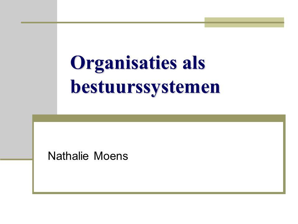 Organisaties als bestuurssystemen Nathalie Moens