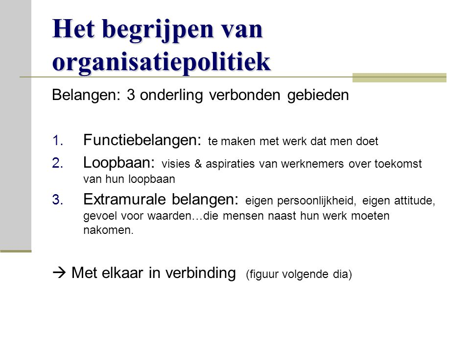 Het begrijpen van organisatiepolitiek Belangen: 3 onderling verbonden gebieden 1.