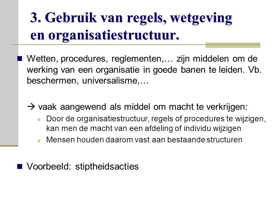 3.Gebruik van regels, wetgeving en organisatiestructuur.