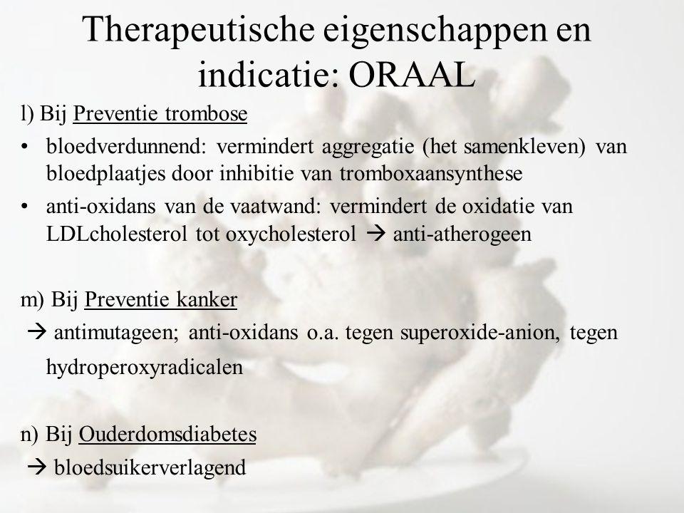 l) Bij Preventie trombose bloedverdunnend: vermindert aggregatie (het samenkleven) van bloedplaatjes door inhibitie van tromboxaansynthese anti-oxidan