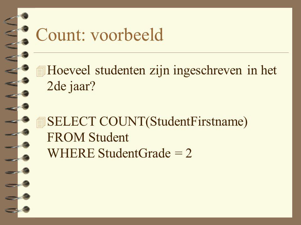 Count: voorbeeld 4 Hoeveel studenten zijn ingeschreven in het 2de jaar.