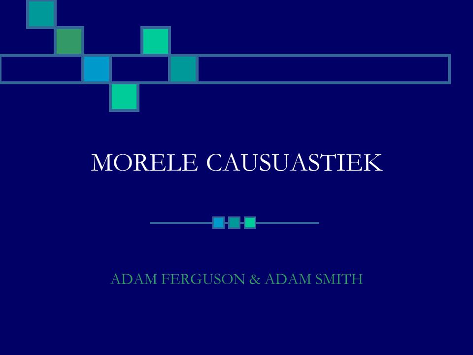 MORELE CAUSUASTIEK ADAM FERGUSON & ADAM SMITH