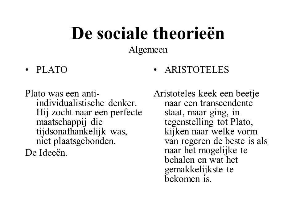 De sociale theorieën Algemeen PLATO Plato was een anti- individualistische denker.
