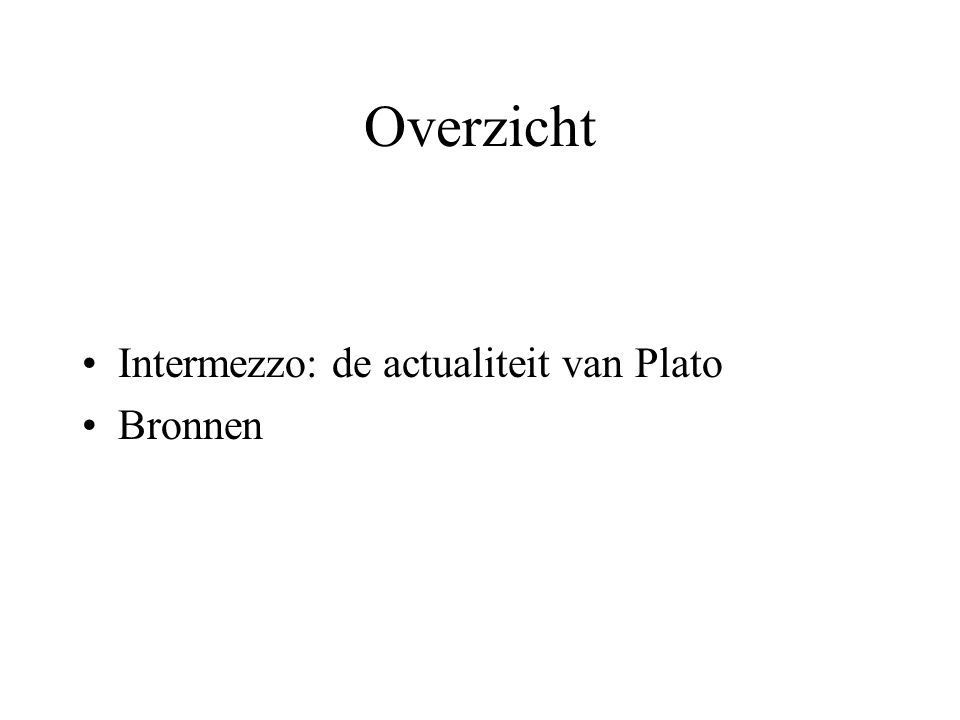 Overzicht Intermezzo: de actualiteit van Plato Bronnen