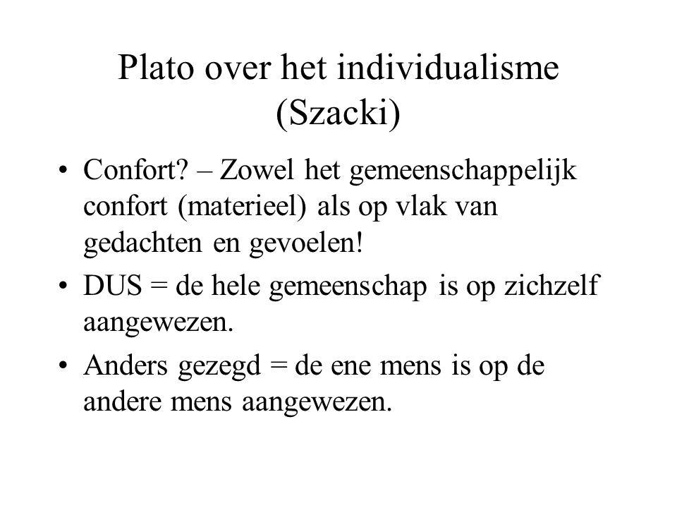 Plato over het individualisme (Szacki) Confort.
