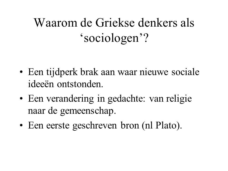 Waarom de Griekse denkers als 'sociologen'.
