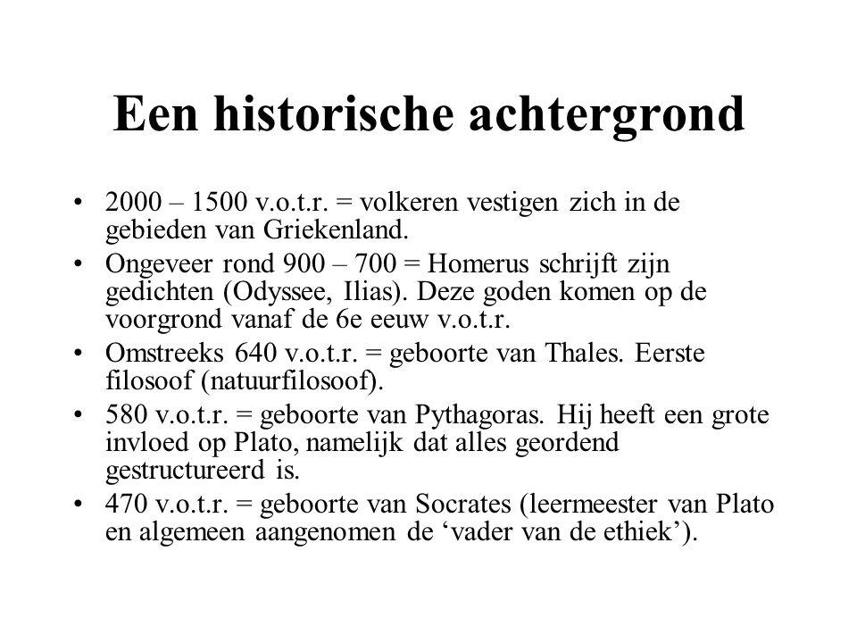 Een historische achtergrond (vervolg) 427 v.o.t.r.