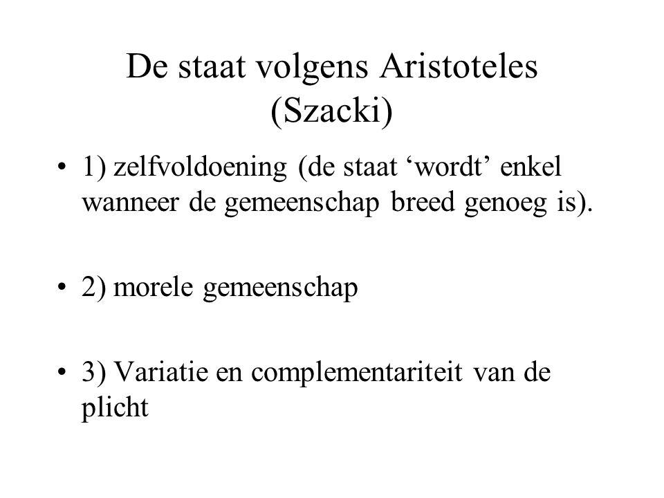 De staat volgens Aristoteles (Szacki) 1) zelfvoldoening (de staat 'wordt' enkel wanneer de gemeenschap breed genoeg is).
