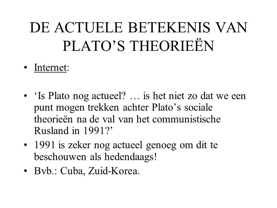 DE ACTUELE BETEKENIS VAN PLATO'S THEORIEËN Internet: 'Is Plato nog actueel.
