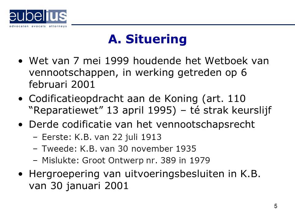 5 A. Situering Wet van 7 mei 1999 houdende het Wetboek van vennootschappen, in werking getreden op 6 februari 2001 Codificatieopdracht aan de Koning (