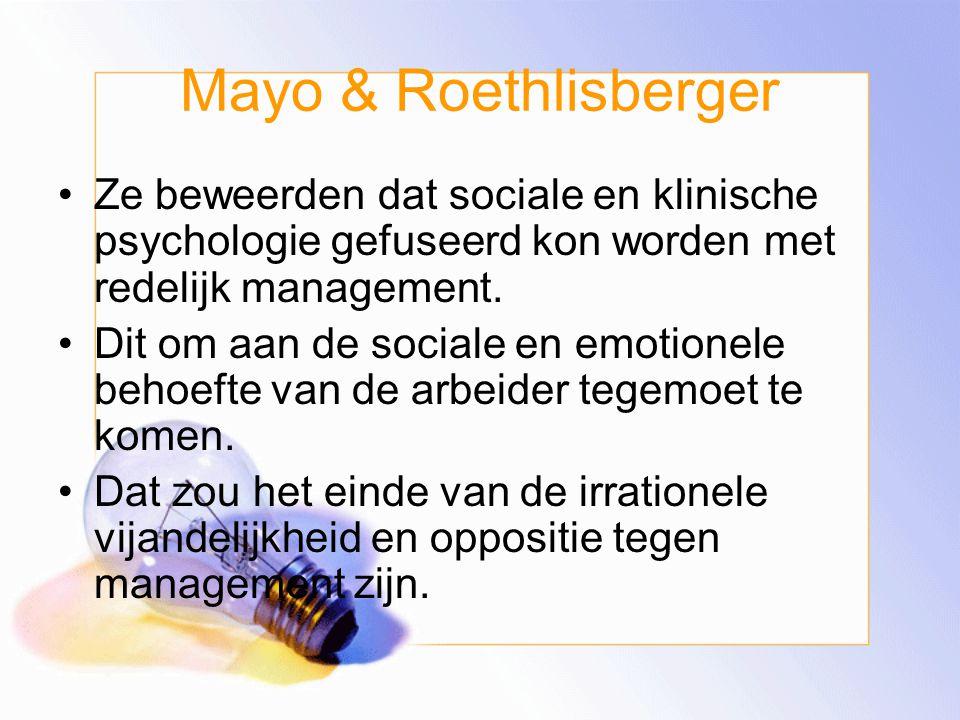 Het Hawthorne experiment Twee Harvard Universitaire psychologen speelden een belangrijke rol in het experiment °Elton Mayo & °Frits Roethlisberger
