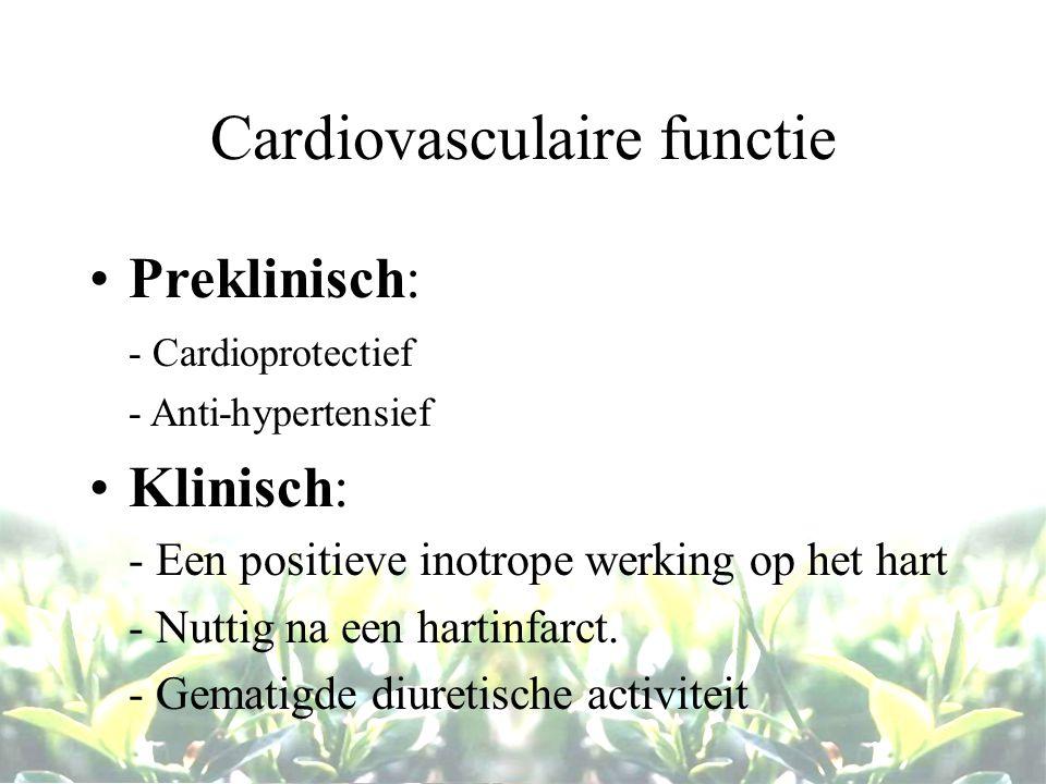 Cardiovasculaire functie Preklinisch: - Cardioprotectief - Anti-hypertensief Klinisch: - Een positieve inotrope werking op het hart - Nuttig na een ha