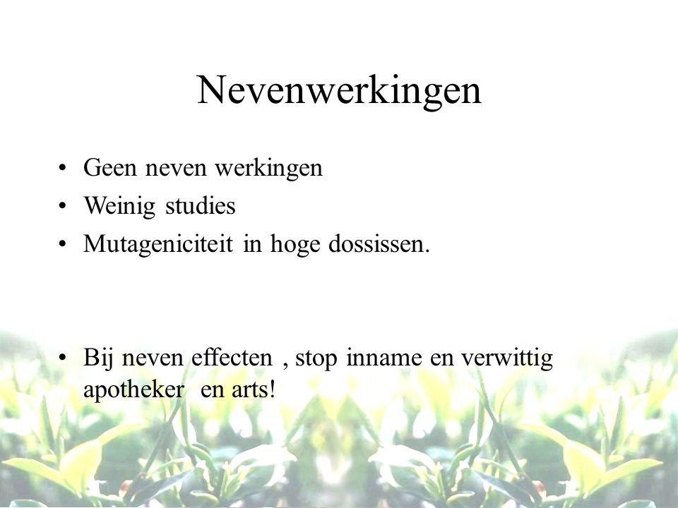 Nevenwerkingen Geen neven werkingen Weinig studies Mutageniciteit in hoge dossissen. Bij neven effecten, stop inname en verwittig apotheker en arts!