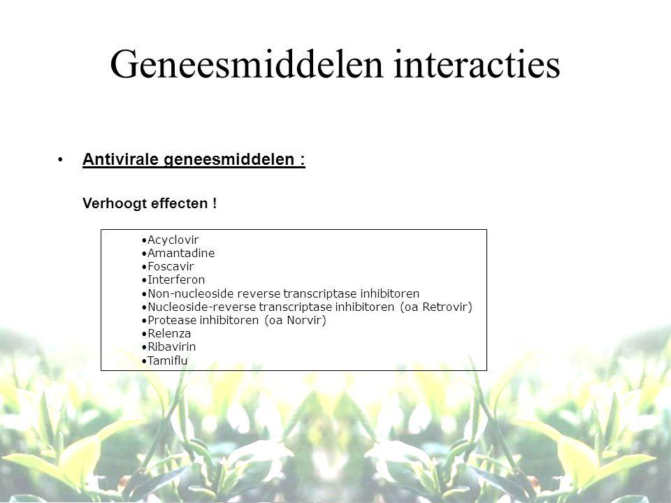 Geneesmiddelen interacties Antivirale geneesmiddelen : Verhoogt effecten ! Acyclovir Amantadine Foscavir Interferon Non-nucleoside reverse transcripta