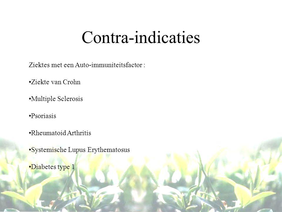 Contra-indicaties Ziektes met een Auto-immuniteitsfactor : Ziekte van Crohn Multiple Sclerosis Psoriasis Rheumatoid Arthritis Systemische Lupus Erythe