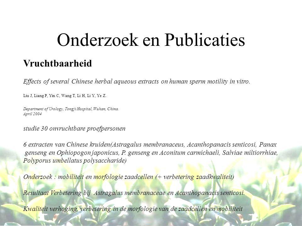 Onderzoek en Publicaties Vruchtbaarheid Effects of several Chinese herbal aqueous extracts on human sperm motility in vitro. Liu J, Liang P, Yin C, Wa
