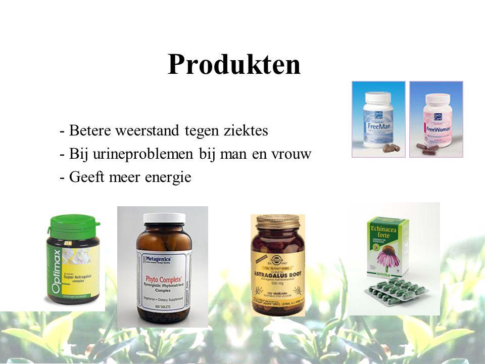 Produkten - Betere weerstand tegen ziektes - Bij urineproblemen bij man en vrouw - Geeft meer energie