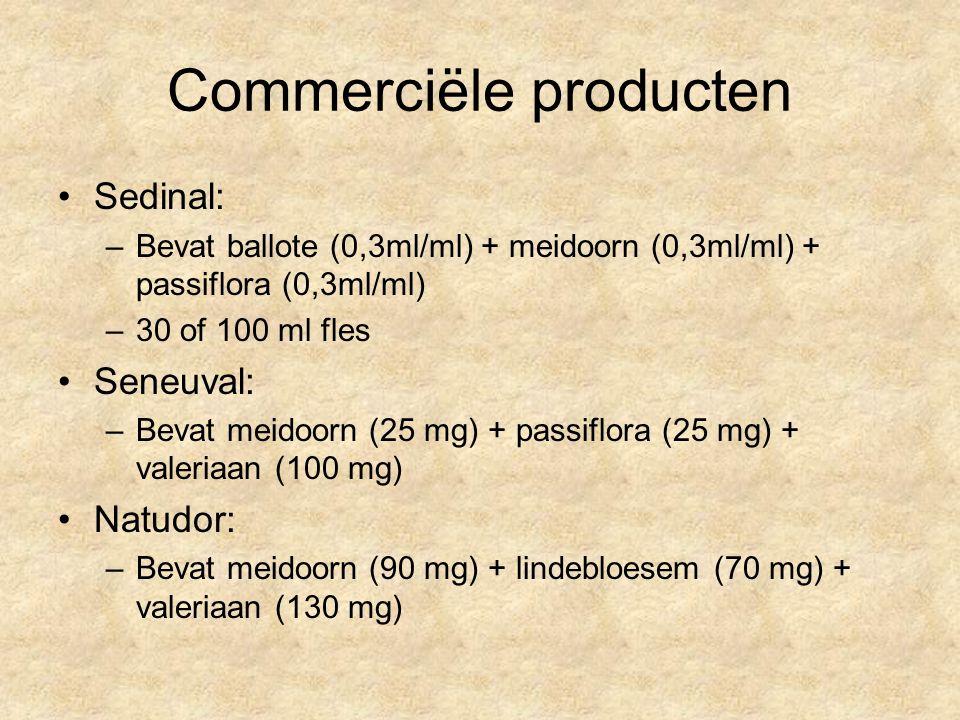 Commerciële producten Sedinal: –Bevat ballote (0,3ml/ml) + meidoorn (0,3ml/ml) + passiflora (0,3ml/ml) –30 of 100 ml fles Seneuval: –Bevat meidoorn (2