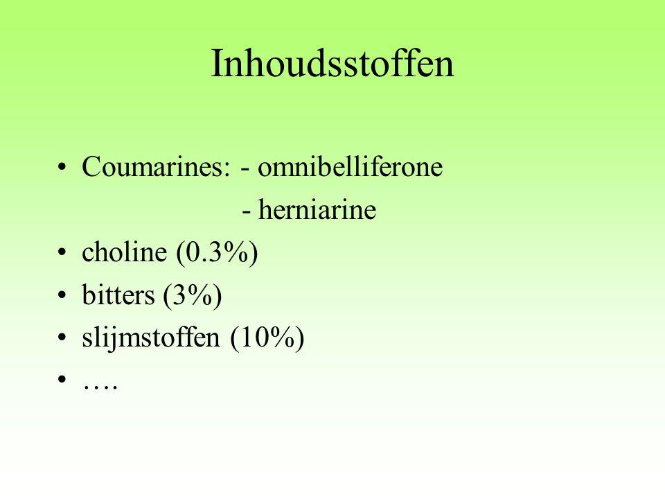 Inhoudsstoffen Coumarines: - omnibelliferone - herniarine choline (0.3%) bitters (3%) slijmstoffen (10%) ….