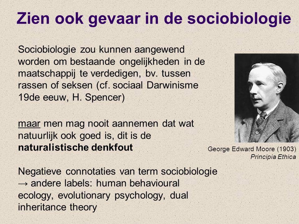 Zien ook gevaar in de sociobiologie Sociobiologie zou kunnen aangewend worden om bestaande ongelijkheden in de maatschappij te verdedigen, bv. tussen