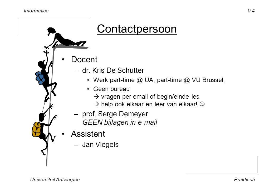 Informatica Universiteit AntwerpenPraktisch 0.5 Inhoud Theorie & oefeningen –5 theorie lessen –6-7 laboratorium sessies alles in de PC-klas –Onmiddellijk uitproberen –Zelfwerkzaamheid Ook huiswerk nodig .
