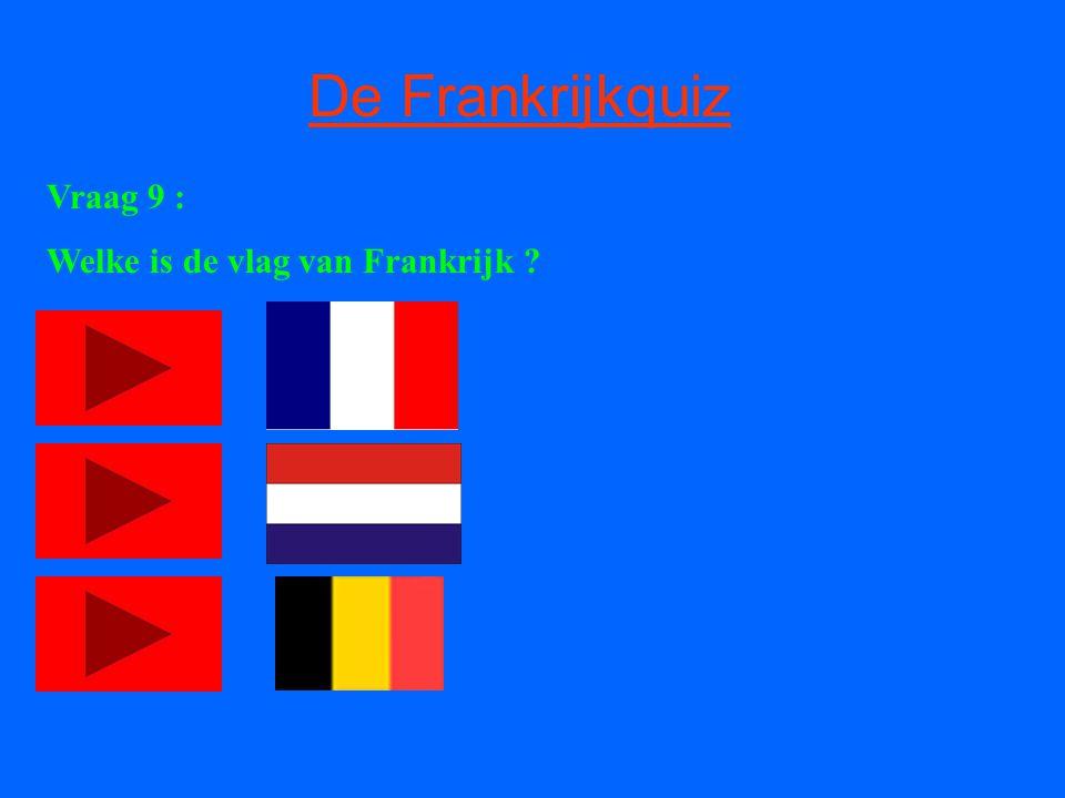 De Frankrijkquiz Vraag 9 : Welke is de vlag van Frankrijk ?