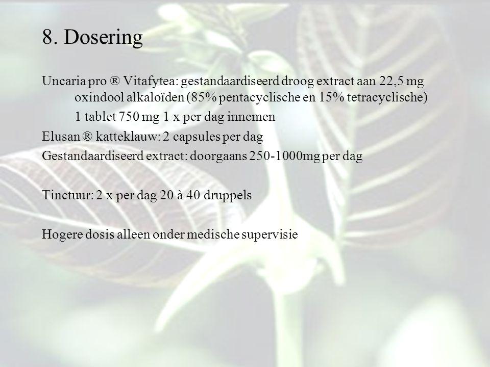 8. Dosering Uncaria pro ® Vitafytea: gestandaardiseerd droog extract aan 22,5 mg oxindool alkaloïden (85% pentacyclische en 15% tetracyclische) 1 tabl